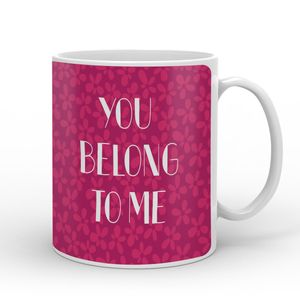 Indigifts Valentine Day You Belong To Me Quote Fading Flowers Pink Mug 330 ml