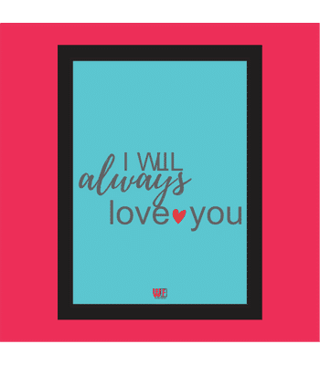 I will Always Love you Photo Frame BlueRed