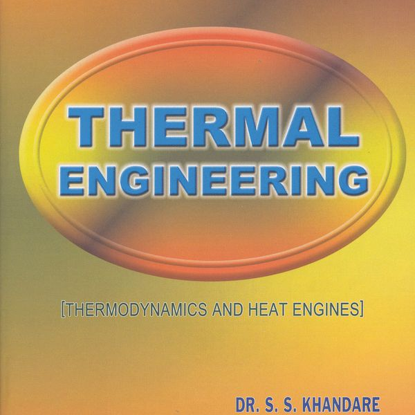 Thermal Engineering Vol. I
